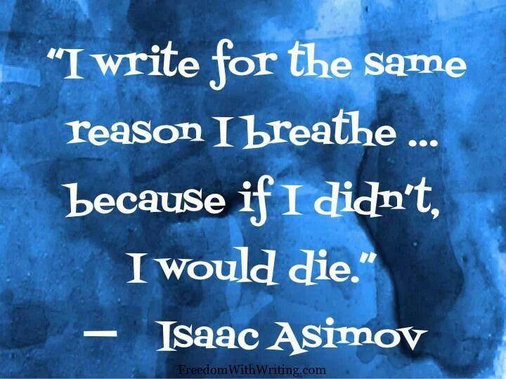 9ca98b5f857c7bc9819997f64582823f--isaac-asimov-writing-quotes